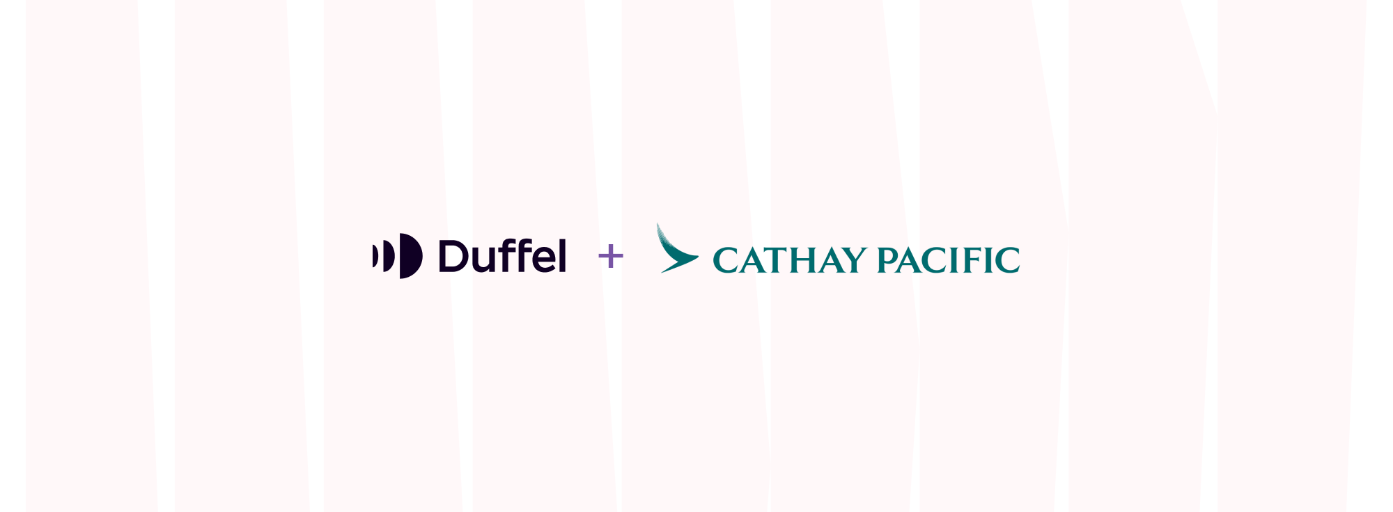 "Taking off with Duffel: our ""incredibly fast"" integration with Cathay Pacific"